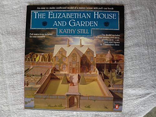 Elizabethan House and Garden By Kathy Still
