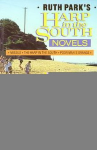 """Ruth Park's """"Harp in the South"""" Novels By Ruth Park"""
