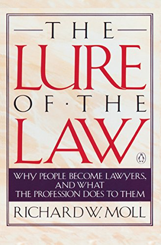 The Lure of the Law And the Life Thereafter By Richard Moll