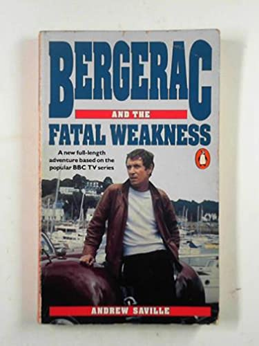 Bergerac and the Fatal Weakness By Andrew Saville