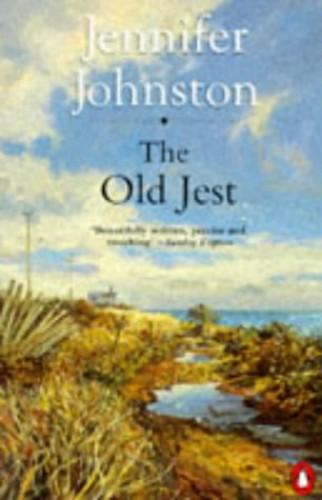 The Old Jest (filmed as The Dawning) By Jennifer Johnston