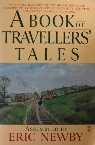 A Book of Travellers' Tales By Eric Newby