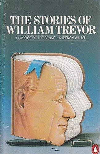 The Stories of William Trevor By William Trevor