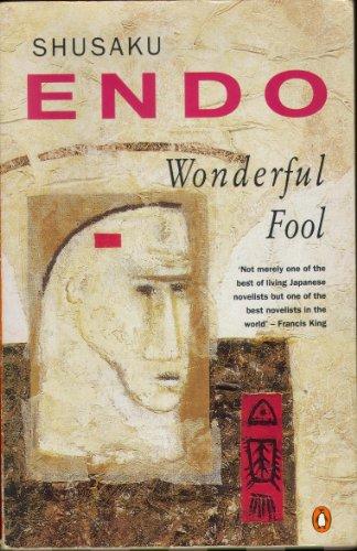 Wonderful Fool By Shusaku Endo