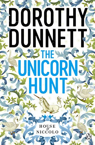 The Unicorn Hunt: Bk. 5: The House of Niccolo by Dorothy Dunnett