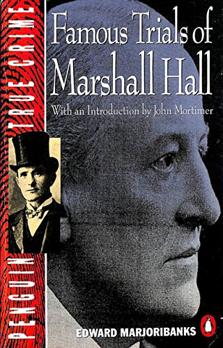 Famous Trials of Marshall Hall (True Crime) by Edward Marjoribanks