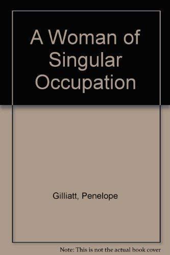 A Woman of Singular Occupation By Penelope Gilliatt