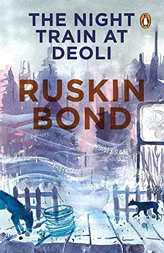 """The Night Train at Deoli and Other Stories By Ruskin Bond"
