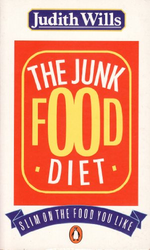 The Junk Food Diet By Judith Wills