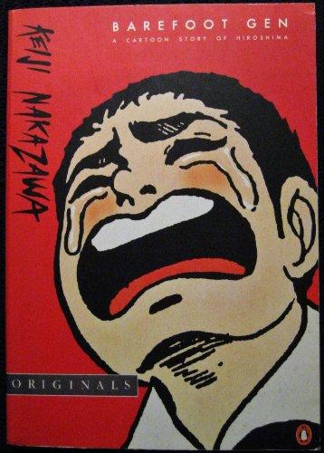 Barefoot Gen: A Cartoon Story of Hiroshima (Penguin Originals) By Keiji Nakazawa