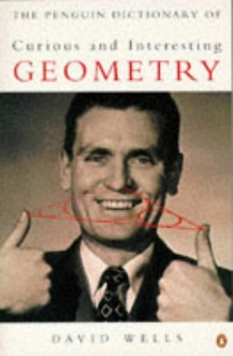 The Penguin Dictionary of Curious And Interesting Geometry (Penguin science) By Edited by D.G. Wells