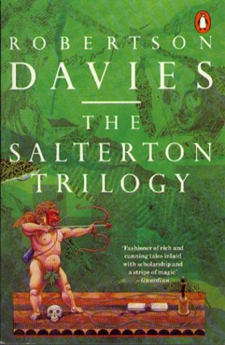The Salterton Trilogy By Robertson Davies