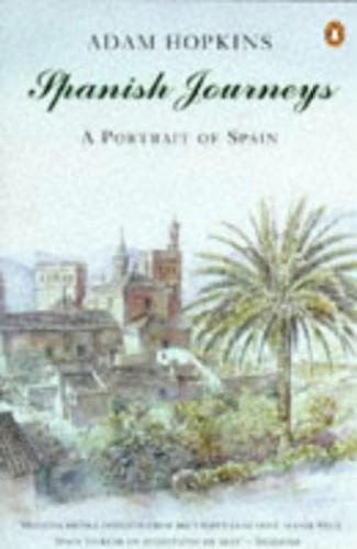 Spanish Journeys By Adam Hopkins