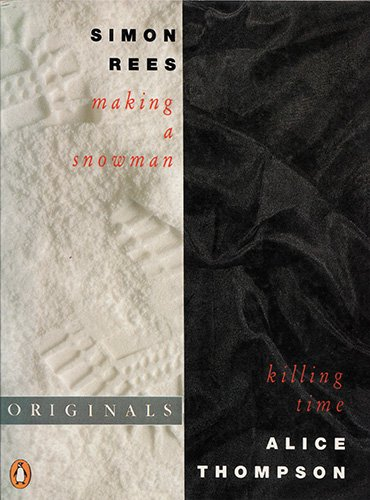 Killing Time/Making a Snowman (Penguin Originals) By Simon Rees