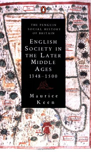 English Society In The Later Middle Ages: 1348-1500 (Penguin Social History of Britain) By Maurice Keen