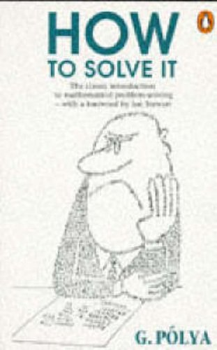 How to Solve it: A New Aspect of Mathematical Method (Penguin Science) By George Polya