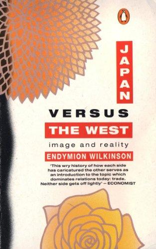 Japan Versus the West By Endymion Wilkinson
