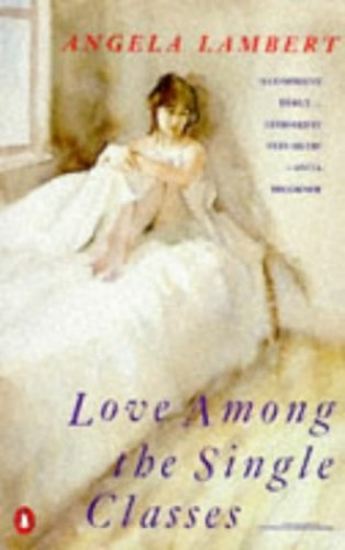Love Among the Single Classes By Angela Lambert