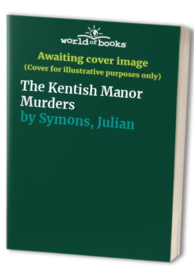 The Kentish Manor Murders By Julian Symons