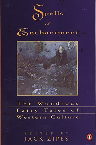 Spells of Enchantment By Jack Zipes