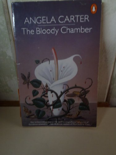 The Bloody Chamber And Other Stories: The Bloody ... by Carter, Angela Paperback