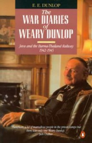 "The War Diaries of ""Weary"" Dunlop By Sir Edward Dunlop"