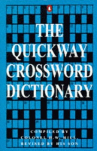 The Quickway Crossword Dictionary By Rowland G. P Hill