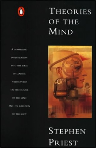 Theories of the Mind (Penguin Philosophy) By Stephen Priest