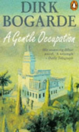 A Gentle Occupation By Dirk Bogarde