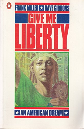 Give me Liberty: An American Dream (Penguin graphic fiction) By Frank Miller
