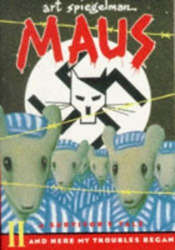Maus: A Survivor's Tale Part 2: And Here My Troubles Began (Penguin Graphic Fiction) By Art Spiegelman