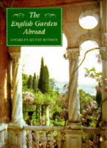 The English Garden Abroad By Charles Quest-Ritson