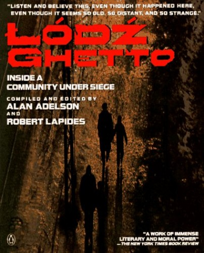 The Lodz Ghetto By Edited by Alan Adelson