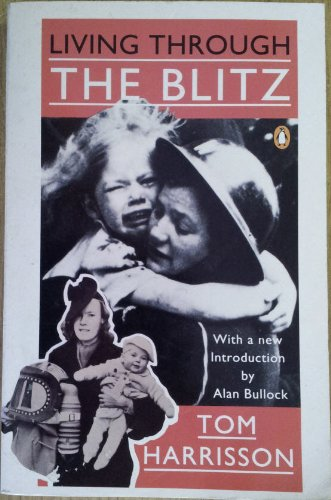 Living Through the Blitz By Tom Harrisson