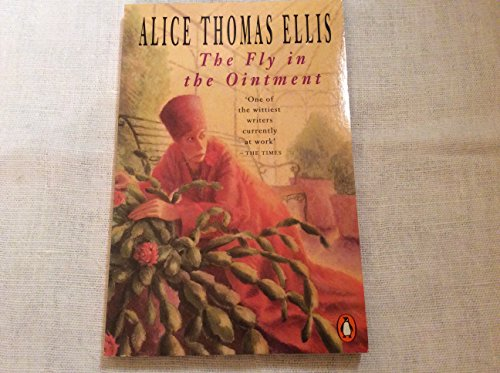 The Fly in the Ointment By Alice Thomas Ellis