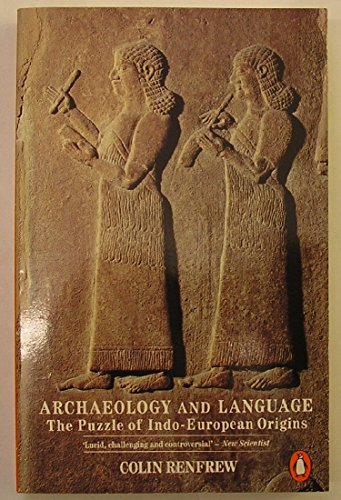 Archaeology And Language: The Puzzle of Indo-European Origins (Penguin history) By Lord Colin Renfrew