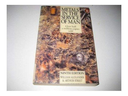 Metals in the Service of Man (Penguin Science)