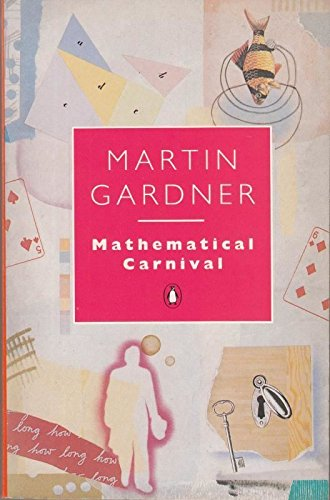 Mathematical Carnival By Martin Gardner