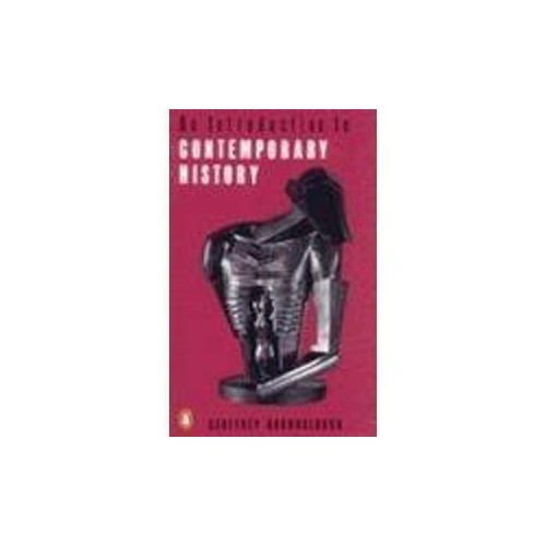 An Introduction to Contemporary History By Geoffrey Barraclough