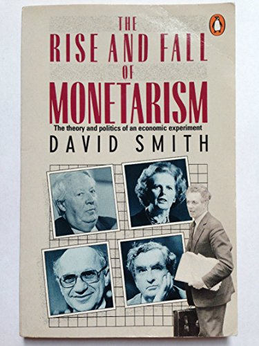 The Rise and Fall of Monetarism By David Smith