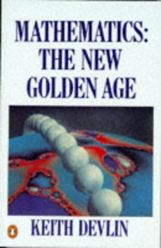Mathematics: The New Golden Age by Keith J. Devlin