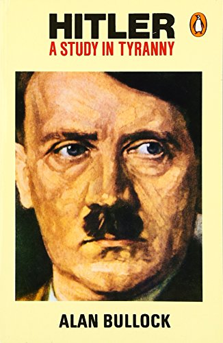 Hitler: A Study in Tyranny by Alan Bullock,Baron Bullock