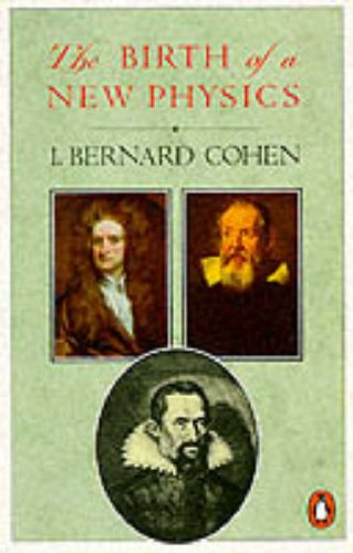 The Birth of a New Physics By I.Bernard Cohen