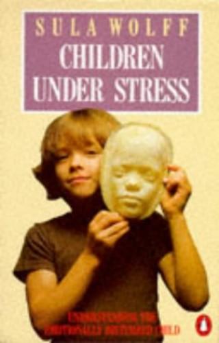Children Under Stress By Sula Wolff