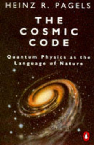 The Cosmic Code By Heinz R. Pagels
