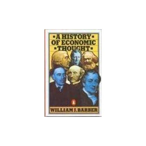A History of Economic Thought By William J. Barber