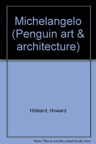 Michelangelo (Penguin art & architecture) By Howard Hibbard