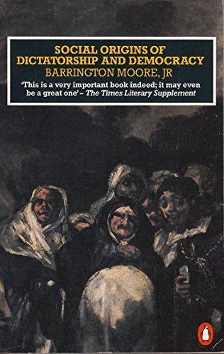 Social Origins of Dictatorship And Democracy By Barrington Moore