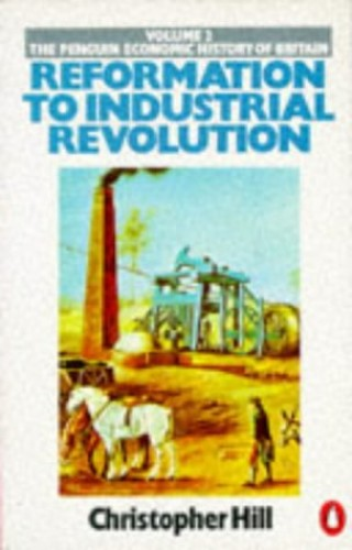 The Penguin Economic History of Britain Vol.2: 1530-1780,Reformation to Industrial Revolution (Penguin history) By Christopher Hill