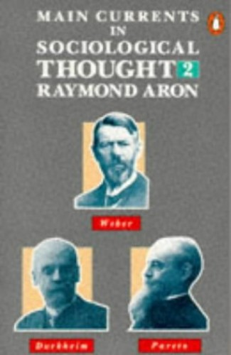 Main Currents in Sociological Thought,2 By Raymond Aron